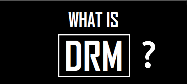 Digital Rights Management Explained